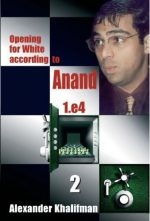 Opening for White According to Anand 1. e4, Volume 2