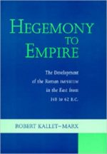 Hegemony to Empire: The Development of the Roman Imperium in the East from 148 to 62 b.c