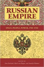 Jane Burbank, Mark Von Hagen, Anatolyi Remnev – Russian Empire: Space, People, Power, 1700-1930