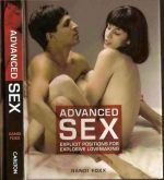 Advanced Sex: Explicit Positions for Explosive Lovemaking