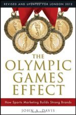 The Olympic Games Effect: The Value of Sports Marketing in Creating Successful Brands (2nd edition)