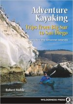 Adventure Kayaking- Trips from Big Sur to San Diego: Includes the Channel Islands