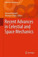 Recent Advances in Celestial and Space Mechanics