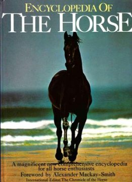 Download ebook Encyclopedia of the Horse