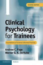 Clinical Psychology for Trainees: Foundations Of Science-Informed Practice (2nd edition)