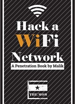 Download ebook Hack a Wifi Network: Easy way to access Wifi Networks by using Linux os