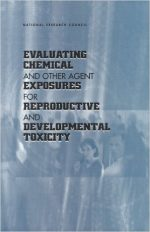 Evaluating Chemical and Other Agent Exposures For Reproductive and Developmental Toxicology
