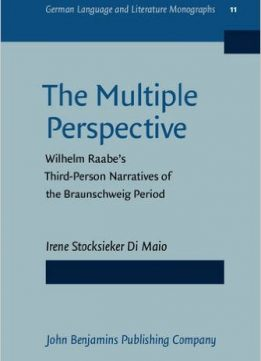 Download ebook The Multiple Perspective: Wilhelm Raabe's Third-Person Narratives of the Braunschweig period