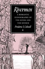 Rivermen: A Romantic Iconography of the River and the Source