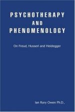 Psychotherapy and Phenomenology: On Freud, Husserl and Heidegger