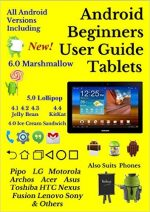 Android Beginners User Guide for Tablets: Also Suits Phones &Google TV