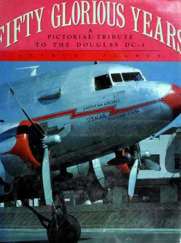 Download Fifty Glorious Years: A Pictorial Tribute to the Douglas DC-3, 1935-1985