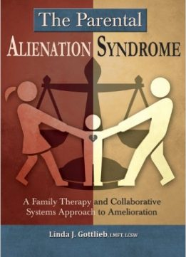 Download ebook The Parental Alienation Syndrome: A Family Therapy & Collaborative Systems Approach to Amelioration