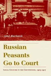 Download Russian Peasants Go to Court: Legal Culture in the Countryside, 1905-1917
