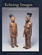 Echoing Images: Couples in African Sculpture