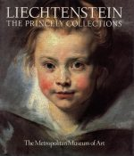 Liechtenstein: The Princely Collections