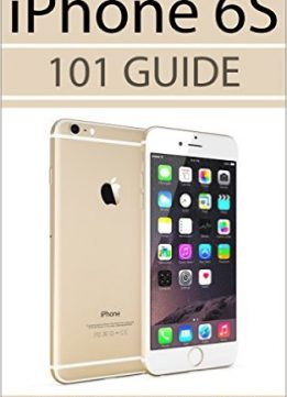 Download iPhone 6s: 101 Guide (101 Series Book 2)