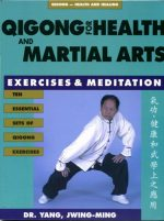 Qigong for Health and Martial Arts: Exercises and Meditation
