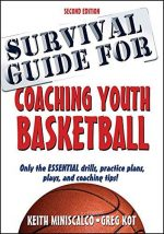 Survival Guide for Coaching Youth Basketball, 2nd edition