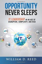 Opportunity Never Sleeps: IT Leadership in Age of Disruption, Complexity, and Risk
