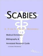 Scabies – A Medical Dictionary, Bibliography, and Annotated Research Guide to Internet References