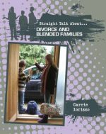 Divorce and Blended Families (Straight Talk About)