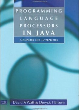 Download Programming Language Processors in Java: Compilers & Interpreters