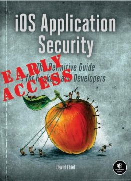 Download ebook iOS Application Security: The Definitive Guide for Hackers & Developers (Early Access)