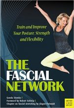 The Fascial Network: Train and Improve Your Posture and Flexibility