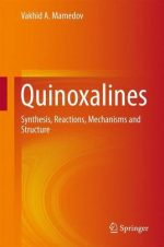 Quinoxalines: Synthesis, Reactions, Mechanisms and Structure