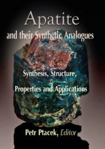 Apatites and their Synthetic Analogues: Synthesis, Structure, Properties and Applications