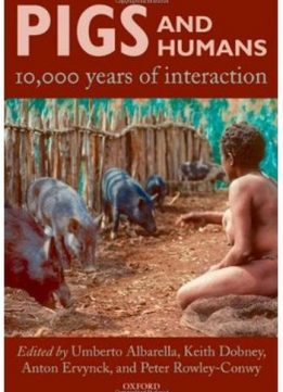 Download ebook Pigs & Humans: 10,000 Years of Interaction