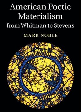 Download ebook American Poetic Materialism from Whitman to Stevens