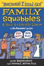 Because I Said So!: Family Squabbles & How to Handle Them