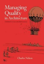 Managing quality in architecture: A handbook for creators of the built environment