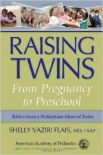 Raising Twins: From Pregnancy to Preschool by Shelly Vaziri Flais
