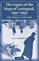 The Legacy of the Siege of Leningrad, 1941-1995