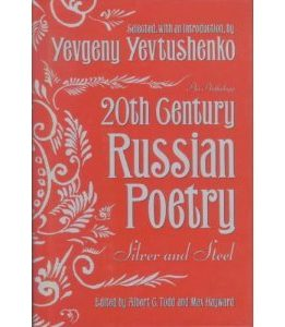 Download ebook Twentieth (20th) Century Russian Poetry: Silver & Steel: An Anthology