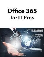 Office 365 for IT Pros: Third Edition
