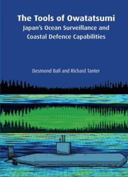 Download The Tools of Owatatsumi: Japan's Ocean Surveillance & Coastal Defence Capabilities