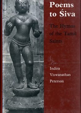 Download ebook Poems to Siva: The Hymns of the Tamil Saints by Indira Viswanathan Peterson