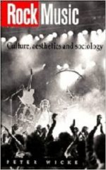 Rock Music: Culture, Aesthetics and Sociology