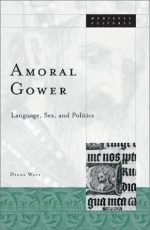 Amoral Gower: Language, Sex, and Politics