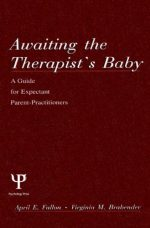 Awaiting the therapist's Baby: A Guide for Expectant Parent-practitioners