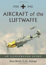 Aircraft of the Luftwaffe, 1935-1945: An Illustrated Guide