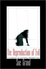The Reproduction of Evil: A Clinical &Cultural Perspective