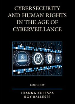 Download ebook Cybersecurity & Human Rights in the Age of Cyberveillance
