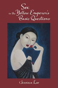 Download ebook Sex in the Yellow Emperor's Basic Questions