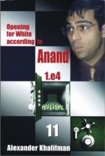 Opening for White According to Anand 1.e4, Volume 11