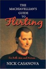 The Machiavellian's Guide to Flirting: For Both Men and Women